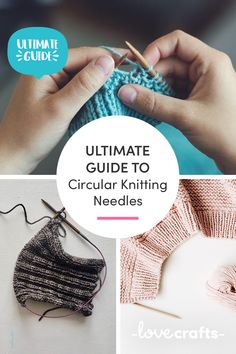 Don't get the hype around circular knitting needles? This ultimate beginners guide has everything you need to know! | Learn with LoveCrafts.com