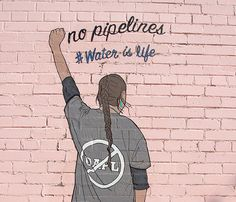 """""""No Pipelines #WaterIsLife""""  Artist: Does anyone know who the artist is?"""