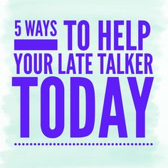 Late Talkers: 5 Ways