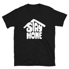 Stay Home Stay Safe Quarantine Pandemic 2020 Unisex T-Shirt Corona T Shirt, Stay Safe, Unisex, Trending Outfits, Mens Tops, Shirts, Dress Shirts, Shirt