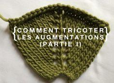 Comment tricoter les augmentations (Partie I)