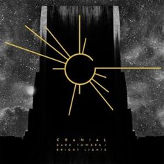 Cranial - Dark Towers / Bright Lights - 4.5/5 Sterne