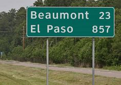 857 miles to  El Paso Texas..out on I-10 just before you Enter Beaumont Texas from Louisiana