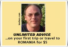 I Will give unlimited advice on your first trip or travel to ROMANIA for