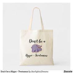 Dont Be A Hippotwatamus Natural Reusable Tote Bag Birthday Christmas Funny Hippo