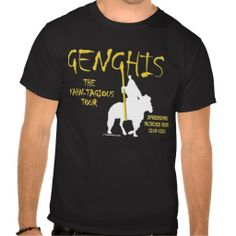 """Hopefully you weren't there at the time, but apparently Genghis Kahn's 1219 """"Kahn-tagious"""" tour was the place to be. Beheaded, more like. But a cool tour shirt nonetheless."""