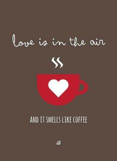 com pôsteres que você pode imprimir Love is in the air.and it smells like coffee.Love is in the air.and it smells like coffee. Coffee Talk, Coffee Is Life, I Love Coffee, Coffee Break, My Coffee, Morning Coffee, Coffee Shop, Coffee Cups, Coffee Lovers