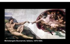 """Miguel Angel, (Michelangelo Buonarroti) 1475-1564.  Nació en Caprese, Florencia, Italia.  """"Creación del Hombre"""""""