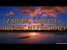 Abraham Hicks - Žádám, žádám... ale nic nepřichází - YouTube Abraham Hicks, Mantra, Reiki, Ale, Affirmations, Zodiac, Youtube, Psychology, Ale Beer