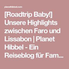 [Roadtrip Baby!] Unsere Highlights zwischen Faro und Lissabon | Planet Hibbel - Ein Reiseblog für Familien