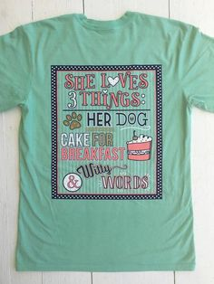 """NEW!!! """"She Loves 3 Things: Her Dog, Cake for Breakfast, and Witty Words"""" - LOVE this shirt, one of our faves for the summer! Get yours online now at WWW.JADELYNNBROOKE.COM"""