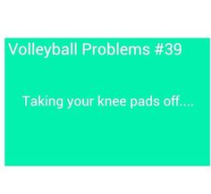 Volleyball Probs - I think I know a lot of people who can relate.