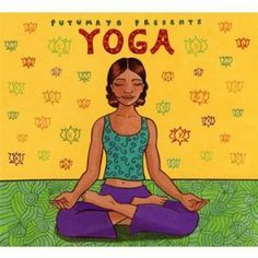 Yoga music..one of my favorites