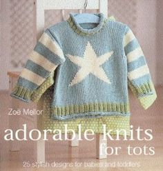 Adorable Knits for Tots: 25 Stylish Designs for Babies and Toddlers: Zoe Mellor: 9780873498524: Amazon.com: Books