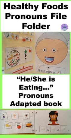 "Autism and Special Education file folder and adapted book. Sort the Healthy foods file folder and ""He/She is eating..."" pronouns and visual sentence starters adapted book."