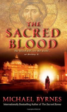 The Sacred Blood by Michael Byrnes http://www.amazon.com/dp/0061783129/ref=cm_sw_r_pi_dp_6NOnvb0PB8HAC