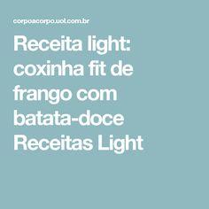 Receita light: coxinha fit de frango com batata-doce Receitas Light