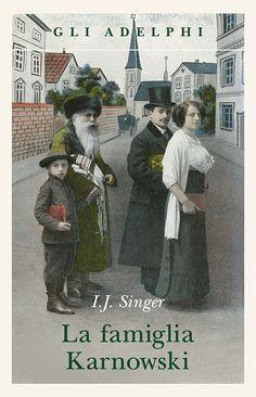 La famiglia Karnowski - Israel Joshua Singer - 194 recensioni su Anobii