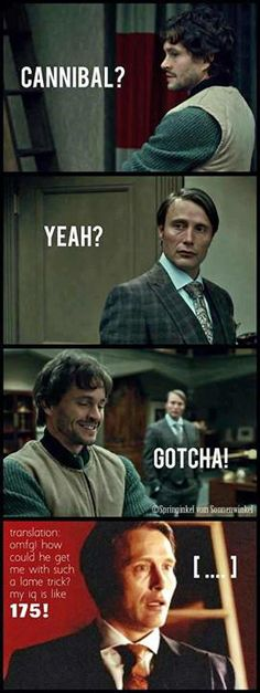 Hannibal & Will Graham: My IQ is Like 175!