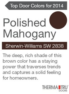 Add curb appeal by painting the front door a color that brings warmth to the home exterior while giving a sense of community and culture – like Polished Mahogany.