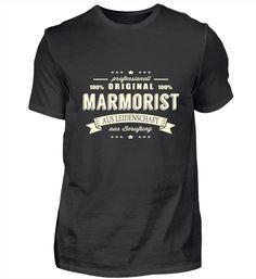 Marmorist aus Leidenschaft T Shirt Designs, Pilot T Shirt, Barista, T Shirts, Mens Tops, How To Make, Steinmetz, Zimmermann, Chef
