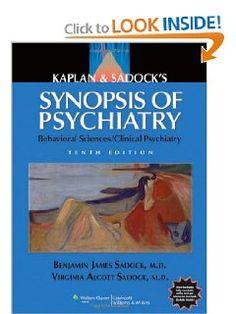 Amazon.com: Kaplan and Sadock's Synopsis of Psychiatry: Behavioral Sciences/Clinical Psychiatry (9780781773270): Benjamin J. Sadock, Virginia A. Sadock: Books