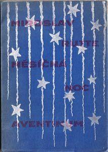 Zrzavý - RUTTE, MIROSLAV: MĚSÍNÁ NOC. Book Art, Illustrator, Flag, Artist, Pictures, Artists, Science, Illustrators, Flags