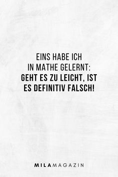 Eins habe ich in Mathe gelernt: Geht es zu leicht, ist es definitiv falsch! Osho, Funny Quotes, Funny Memes, Memes Humor, Prayer And Fasting, Epic Texts, 9gag Funny, Retro Humor, Videos Funny