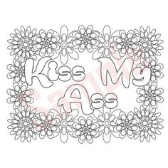 Sweary Coloring Page - Kiss My A*s - Swearing Coloring Pages, Sweary Coloring…