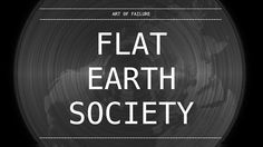 FLAT EARTH SOCIETY by art of failure. LISTEN TO THE SURFACE OF EARTH TRANSPOSED ON VINYL RECORD.