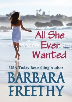 I truly love this book by Barbara Freethy (All She Ever Wanted)