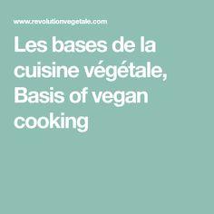 Les bases de la cuisine végétale, Basis of vegan cooking