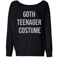 Wideneck Goth Teenager Costume Funny Halloween Sweatshirt Sweater Ladies Womens Slouchy Outfit