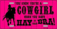 Know You Are a Cowgirl When You Have Hay in Your Bra  Tag