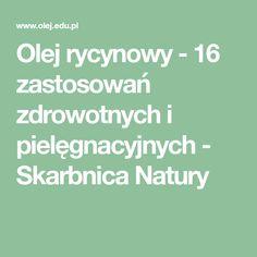 Olej rycynowy - 16 zastosowań zdrowotnych i pielęgnacyjnych - Skarbnica Natury