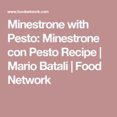46832cf8c0532b Minestrone with Pesto  Minestrone con Pesto. Mario BataliPesto RecipeFood  Network RecipesItalian ...
