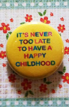 It's Never Too Late to Have a Happy Childhood Button by scissorkix Alluka Zoldyck, Vanellope Von Schweetz, Never Too Late, Pin And Patches, Primary Colors, Inner Child, Childhood, Artsy, Rainbow