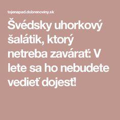 Švédsky uhorkový šalátik, ktorý netreba zavárať: V lete sa ho nebudete vedieť dojesť!