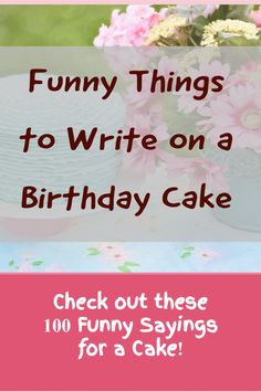 Check out these 100 funny sayings for a cake; from funny, to silly, to awesome and cheesy. When you need a little inspiration to write something different for that special person on a cake, use these words to trigger the best ideas. #cakemessage #whattowriteoncake #writeonacake Birthday Cake Messages, Cake Quotes, Another Year Older, Funny Cake, Time Heals, You're Hot, Irish Eyes, Gift Wrapping Paper, Brain Teasers