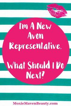 I'm a new Avon Representative. What should I do next? Visit MoxieMavenBeauty.com for more Avon tips.