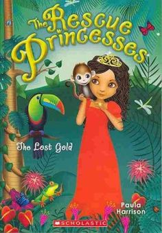 J SERIES RESCUE PRINCESSES. Princess Isabella must save a baby monkey trapped in the rain forest by treasure hunters.
