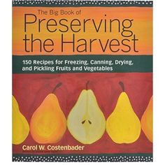 fruit, pickling, canning, food, 150 recip, vegetables, preserv, harvest, big books