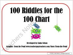 100 three-clue riddles  -  one for each number from 1 to 100! Great for the 100th day of school, or for spiraled practice throughout the schoolyear.  $