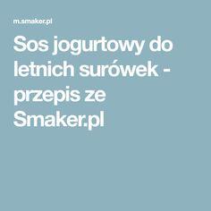 Sos jogurtowy do letnich surówek - przepis ze Smaker.pl