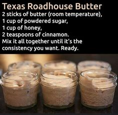 Texas roadhouse butter. For all the people who can enjoy this