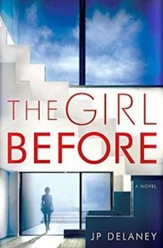 The Girl Before: A Novel by JP Delaney. #book #ebook #digital #suspense #thriller #movie #lit #literature #fiction