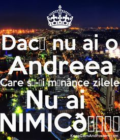 Daca nu au o Andreea care sa-ti manance zilele nu ai nimic! Let Me Down, Let It Be, Happy Birthday To Me Quotes, Keep Calm, Haha, This Or That Questions, Anime, Poster, Stay Calm