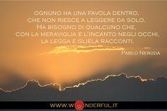 """""""...ognuno ha una favola dentro..."""" #Neruda #formazione #fiducia #capacità"""