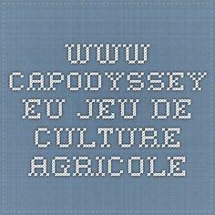 www.capodyssey.eu Jeu de culture agricole