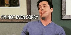 """Never apologize for what you feel or do: 23 Important Life Lessons Joey Tribbiani From """"Friends"""" Taught Us Serie Friends, Friends Gif, Friends Tv Show, Real Friends, Joey Friends, Friends Moments, Joey Tribbiani, Lionel Richie, Brad Pitt"""